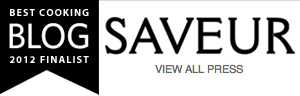 2012 Finalist for Saveur's Best Cooking Blog Award - View More Press