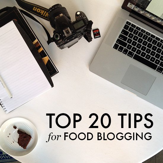 Top 20 Tips For Food Blogging