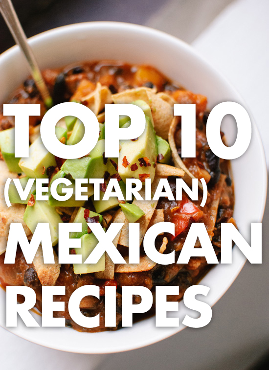 10 healthy Mexican recipes - cookieandkate.com