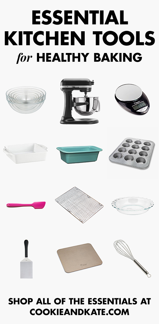 Find all the essential kitchen tools for healthy baking! cookieandkate.com
