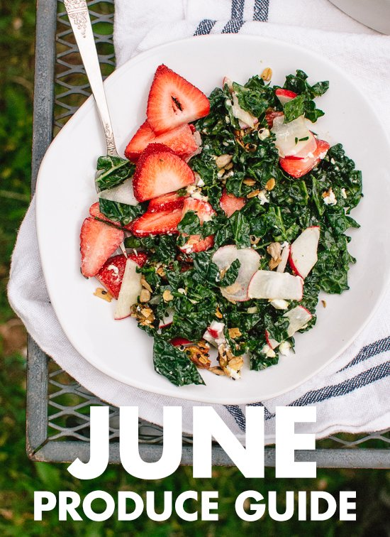 Learn what to do with June fruits and vegetables! Find recipes, preparation tips and more. cookieandkate.com