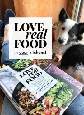 Love Real Food in Your Kitchens!