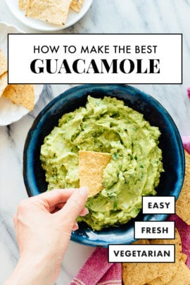 The Best Guacamole Recipe - Cookie and Kate