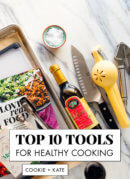 My Top 10 Tools for Healthy Cooking